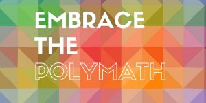 Embrace the Polymath