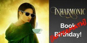 Inharmonic Book Birthday Aftermath Blog Title